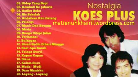 Nostalgia Bersama Koes Plus Full Album Lagu Pop Indonesia Terbaik Terpopuler