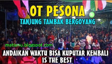 OT PESONA Live Tanjung Tambak Baru